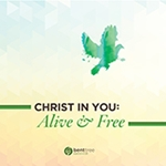 Christ in You: Alive & Free christ in you, alive, free, booklet, disciple, small group
